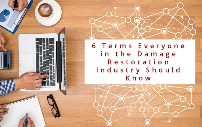 6 Terms Everyone in the Damage Restoration Industry Should Know